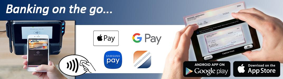 Banking on the go... Apple Pay, Samsung Pay, Google Pay, My County Mobile App, Mobile Payment, Popmoney-P2P payments and Mobile Deposit