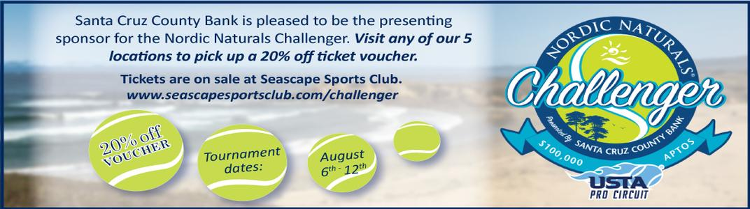 Santa Cruz County Bank is pleased to be the presenting sponsor for the Nordic Naturals Challenger. Visit any of our 5 locations to pick up a 20% off ticket voucher. Tickets are on sale at Seascape Sports Club. www.seascapesportsclub.com/challenger