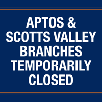 Aptos and Scotts Valley Branches Temporarily Close