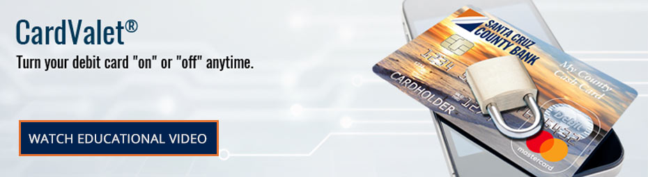 CardValet. Turn your debit card 'on' or 'off' anytime.  Watch Educational Video.