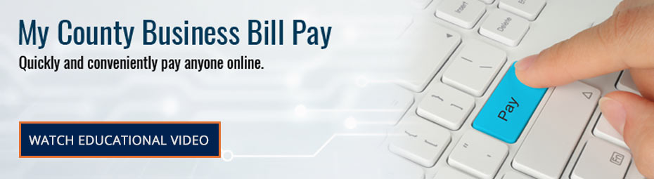 My County Business Bill Pay. Quickly and conveniently pay anyone online. Watch educational video.